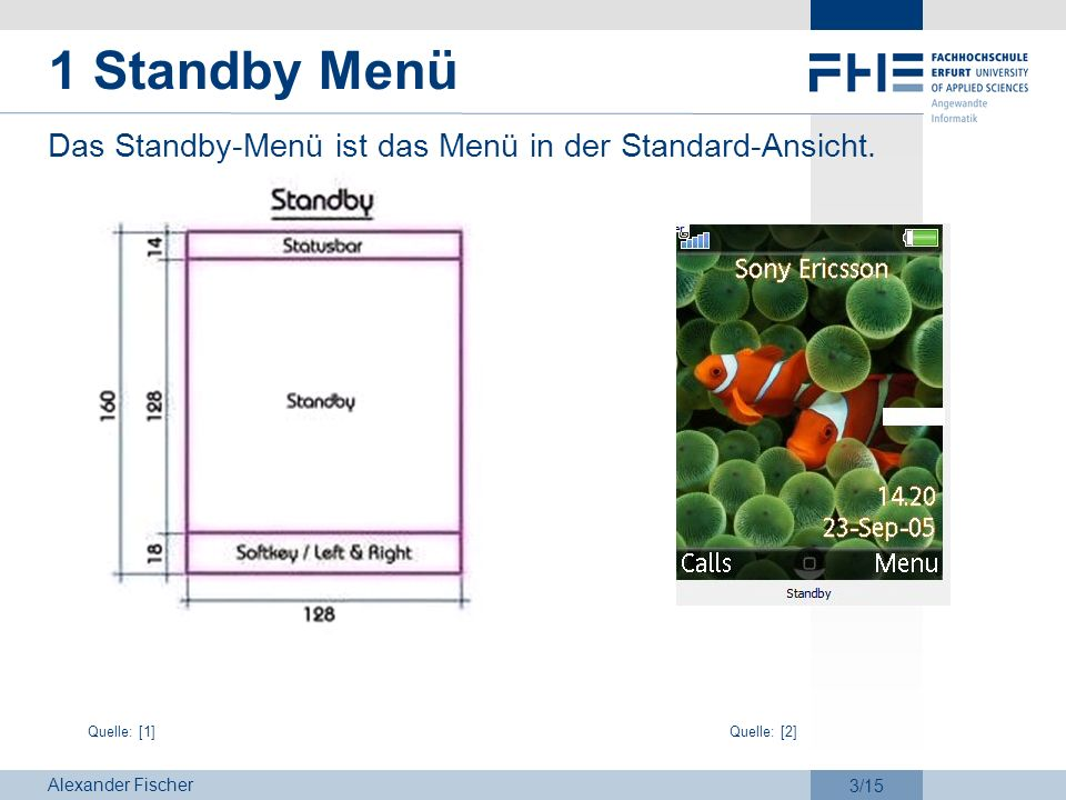 1 Standby Menü Das Standby-Menü ist das Menü in der Standard-Ansicht.