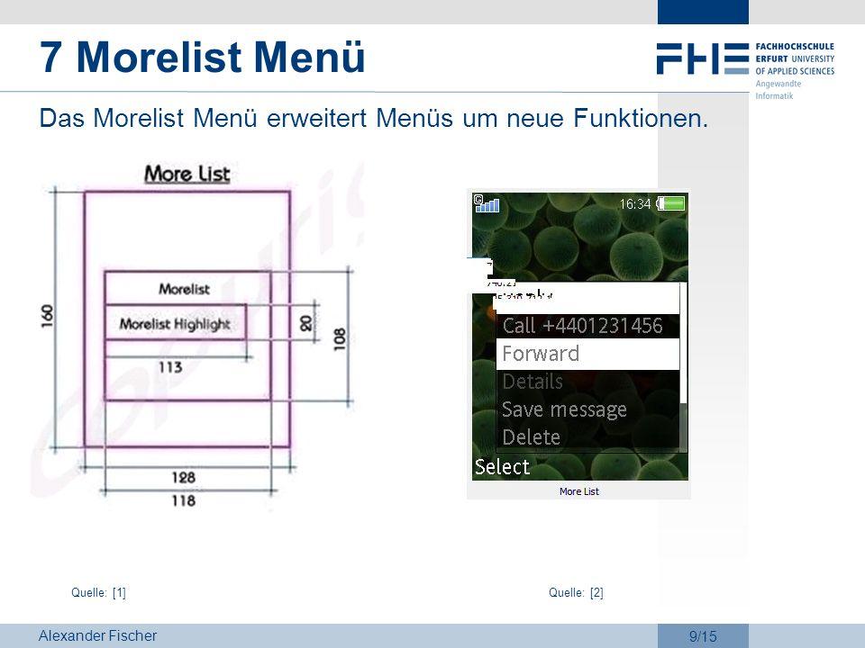 7 Morelist Menü Das Morelist Menü erweitert Menüs um neue Funktionen.