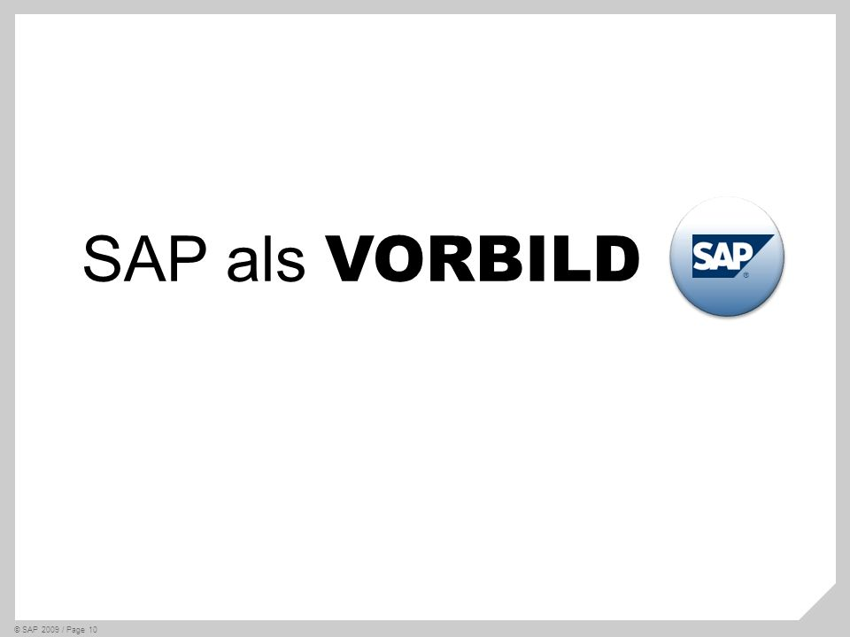 SAP als VORBILD Where do I start © SAP 2009 / Page 10