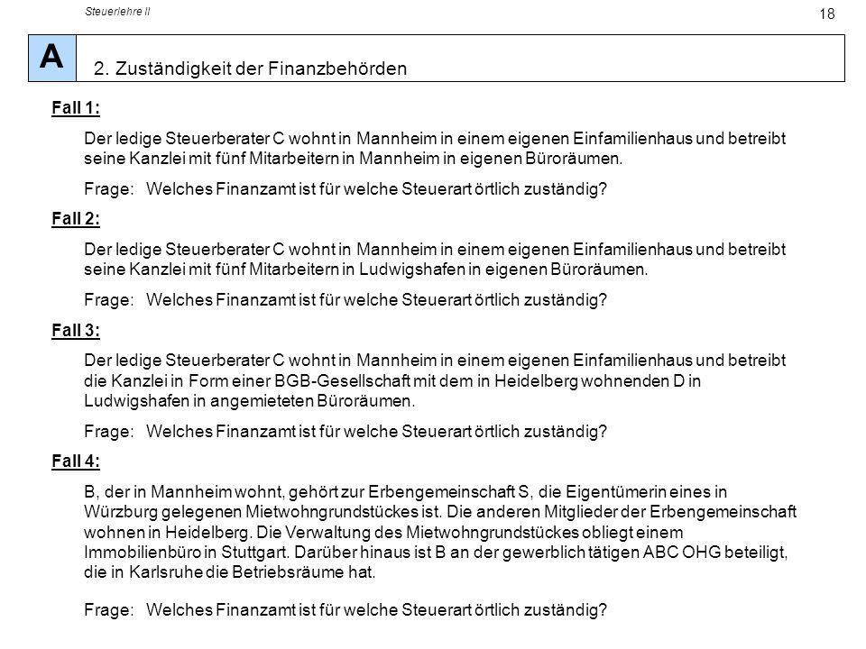 A 2. Zuständigkeit der Finanzbehörden Fall 1: