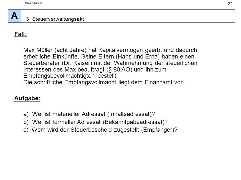 Steuerlehre II A. 3. Steuerverwaltungsakt. Fall: