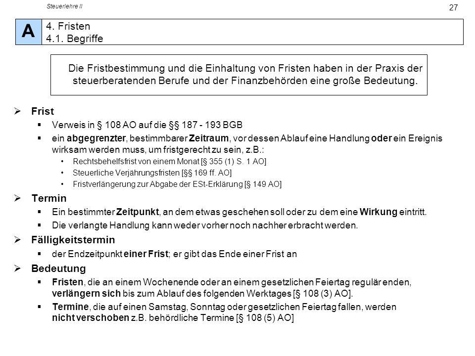 Steuerlehre II A. 4. Fristen 4.1. Begriffe.