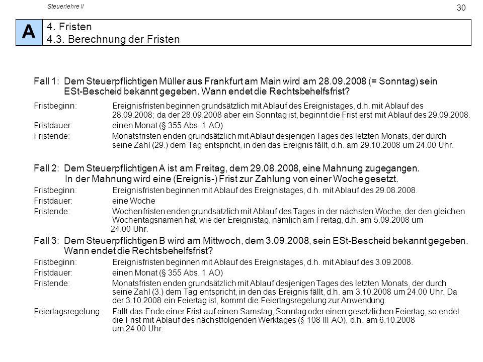 Steuerlehre II A. 4. Fristen 4.3. Berechnung der Fristen.
