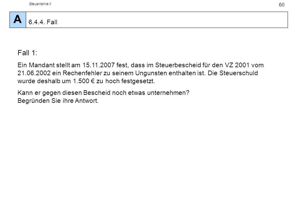 Steuerlehre II A. 6.4.4. Fall. Fall 1: