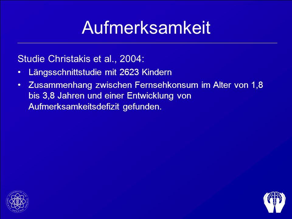 Aufmerksamkeit Studie Christakis et al., 2004: