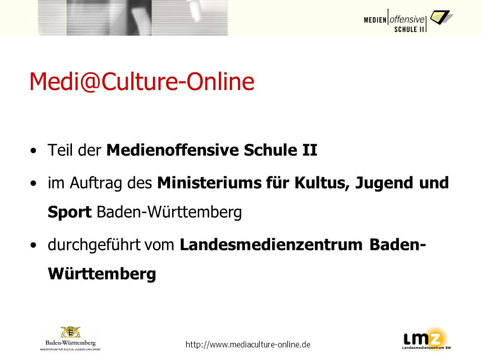 Medi@Culture-Online Teil der Medienoffensive Schule II