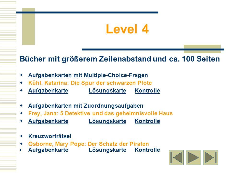 Level 4 Bücher mit größerem Zeilenabstand und ca. 100 Seiten