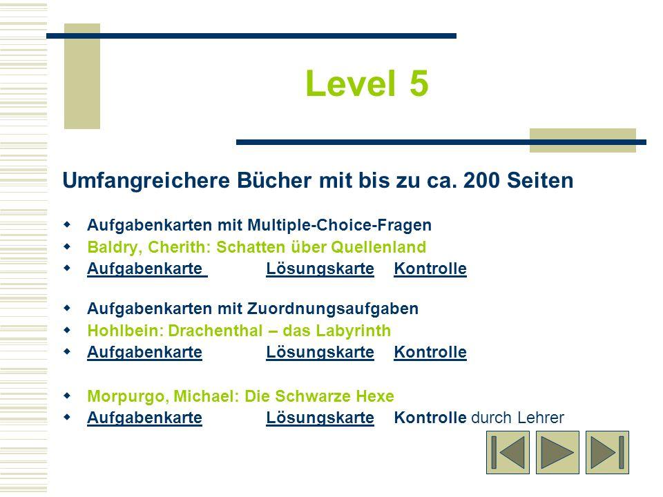Level 5 Umfangreichere Bücher mit bis zu ca. 200 Seiten