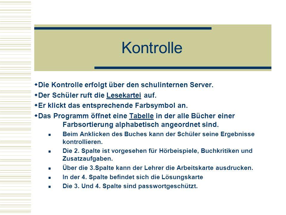 Kontrolle Die Kontrolle erfolgt über den schulinternen Server.