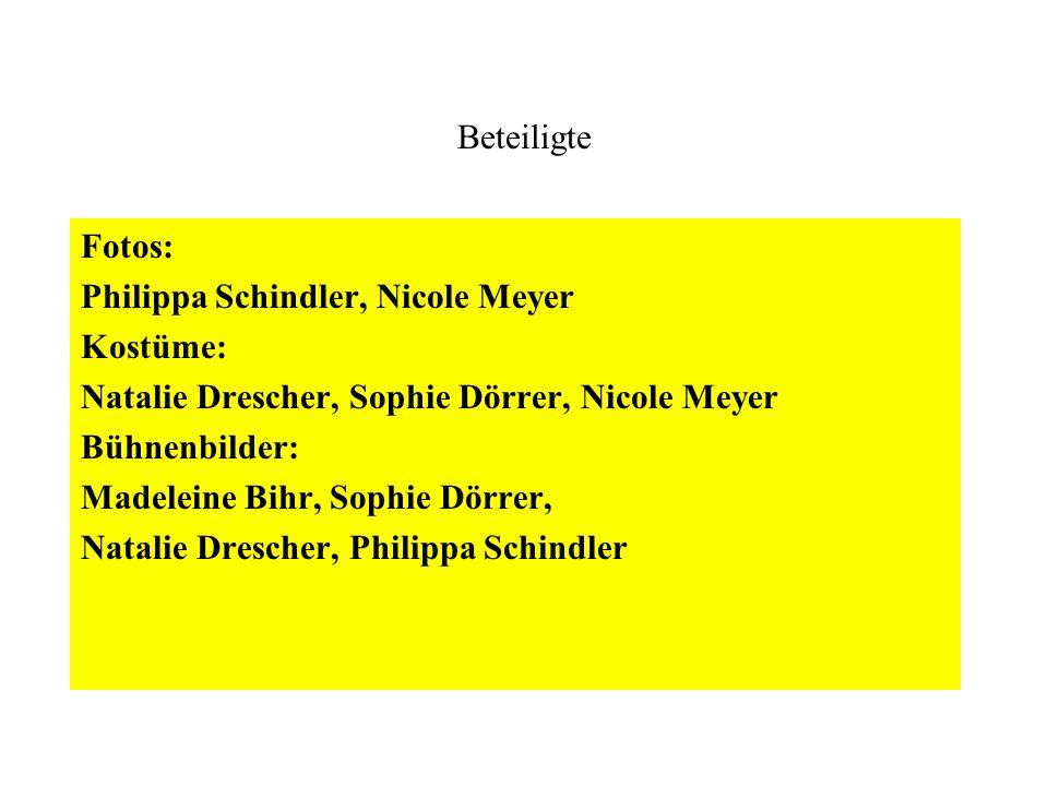 Beteiligte Fotos: Philippa Schindler, Nicole Meyer. Kostüme: Natalie Drescher, Sophie Dörrer, Nicole Meyer.