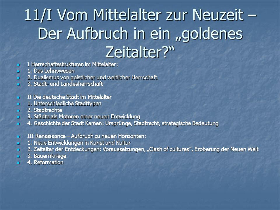 """11/I Vom Mittelalter zur Neuzeit – Der Aufbruch in ein """"goldenes Zeitalter"""