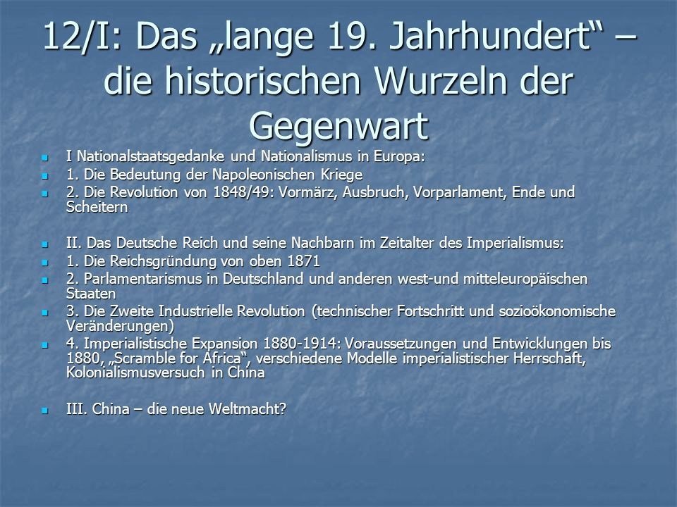 """12/I: Das """"lange 19. Jahrhundert – die historischen Wurzeln der Gegenwart"""