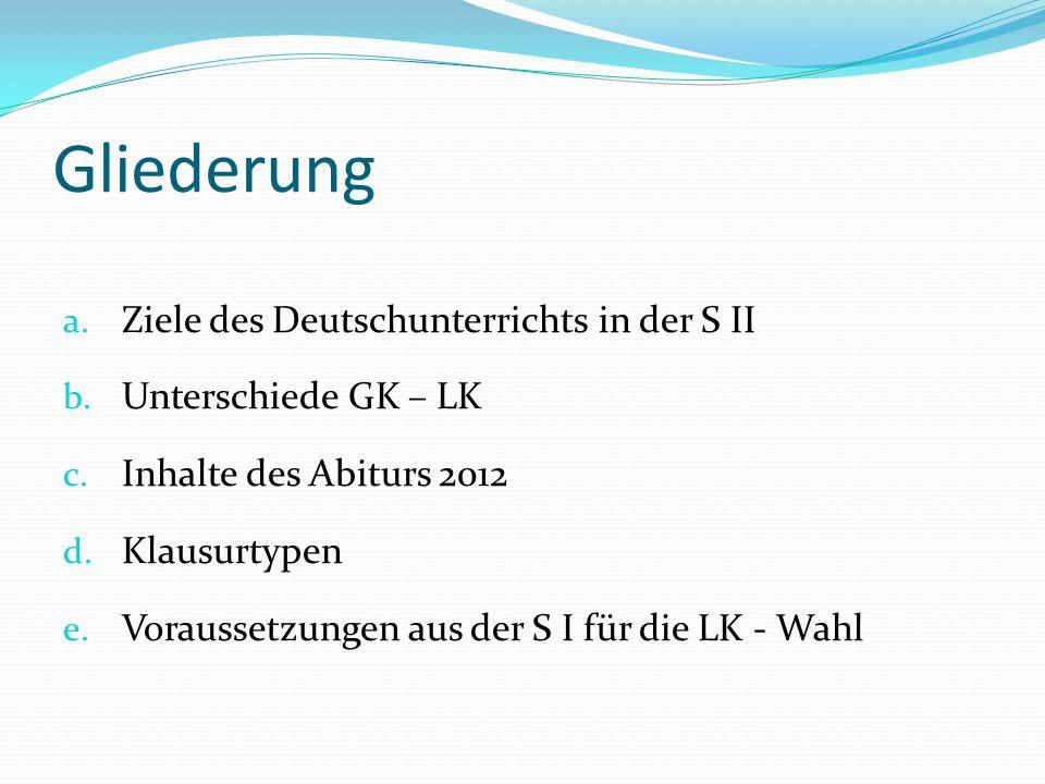 Gliederung Ziele des Deutschunterrichts in der S II