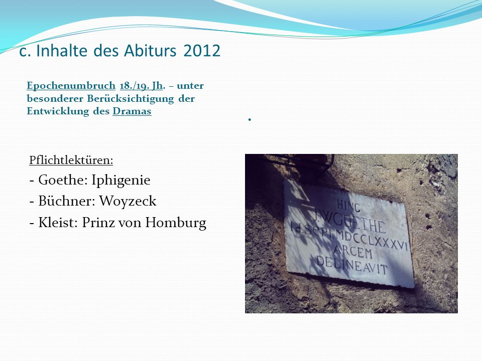 c. Inhalte des Abiturs 2012 . - Goethe: Iphigenie - Büchner: Woyzeck