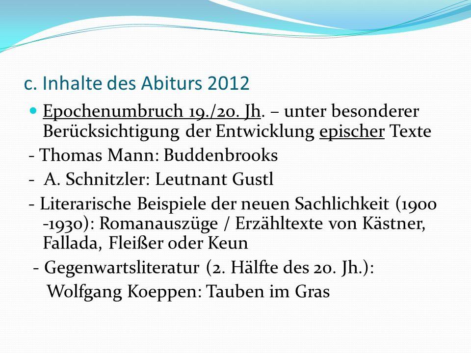 c. Inhalte des Abiturs 2012 Epochenumbruch 19./20. Jh. – unter besonderer Berücksichtigung der Entwicklung epischer Texte.