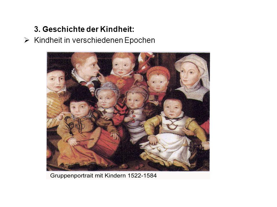 3. Geschichte der Kindheit: