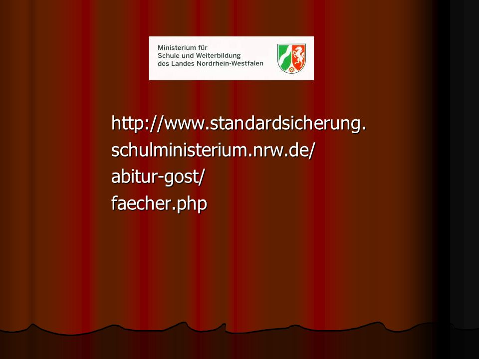 http://www.standardsicherung. schulministerium.nrw.de/ abitur-gost/ faecher.php
