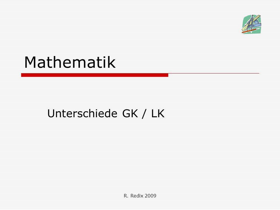 Mathematik Unterschiede GK / LK R. Redix 2009