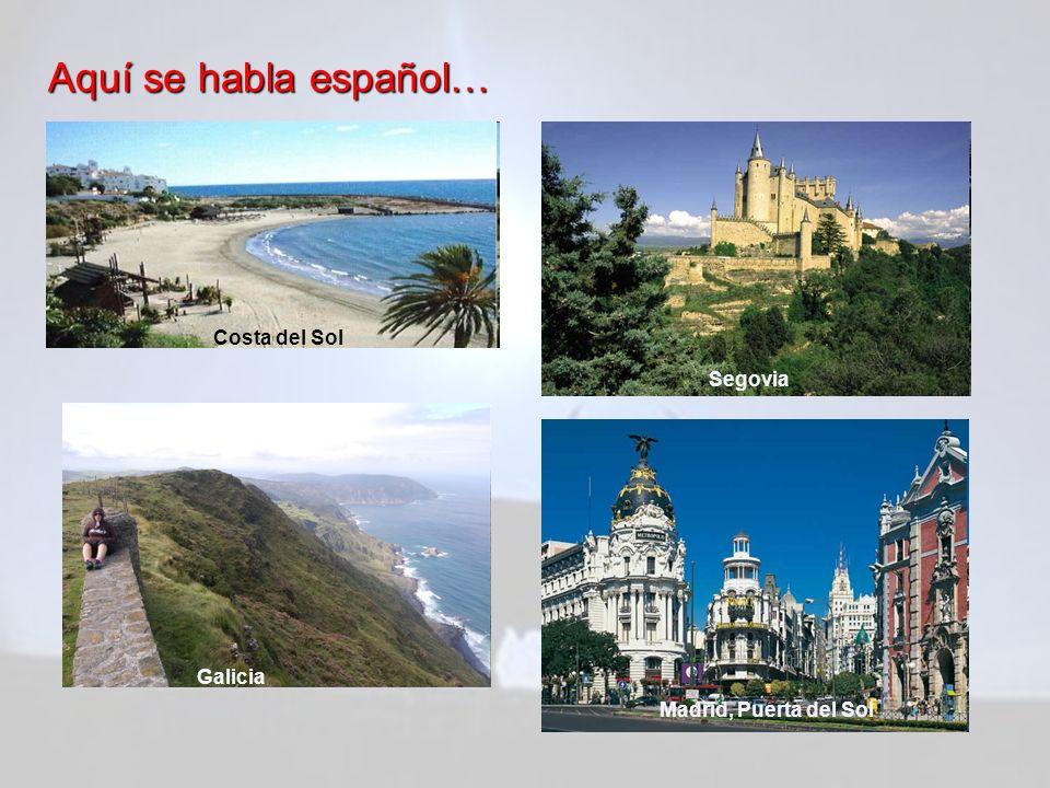Aquí se habla español… Costa del Sol Segovia Galicia