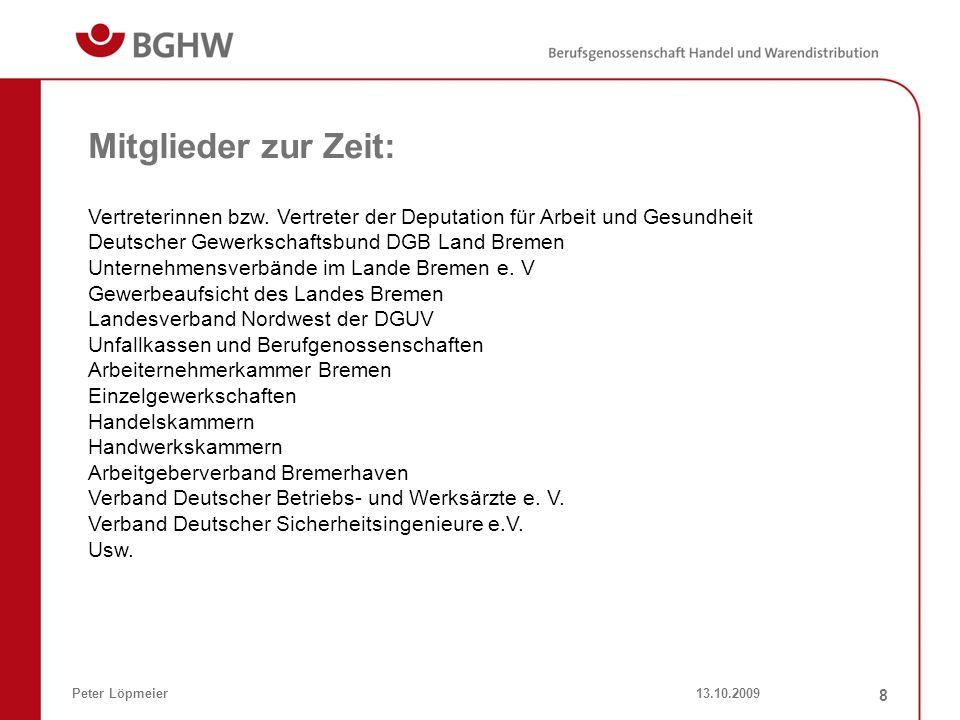 Mitglieder zur Zeit: Vertreterinnen bzw. Vertreter der Deputation für Arbeit und Gesundheit. Deutscher Gewerkschaftsbund DGB Land Bremen.