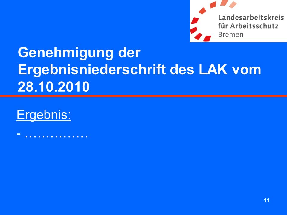 Genehmigung der Ergebnisniederschrift des LAK vom 28.10.2010