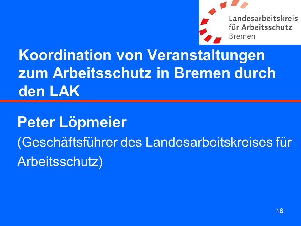 Koordination von Veranstaltungen zum Arbeitsschutz in Bremen durch den LAK