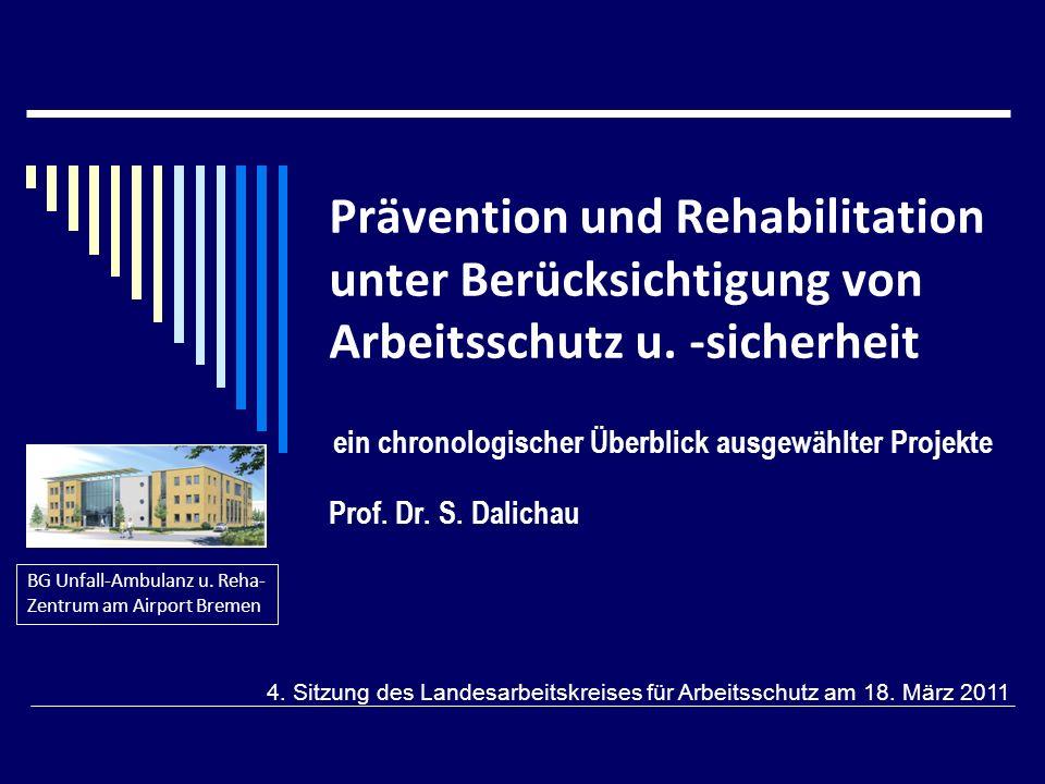 Prävention und Rehabilitation unter Berücksichtigung von Arbeitsschutz u. -sicherheit