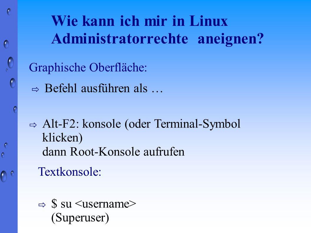 Wie kann ich mir in Linux Administratorrechte aneignen