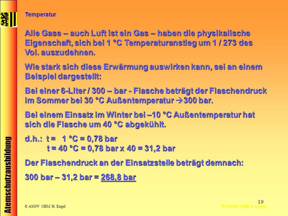 d.h.: t = 1 °C = 0,78 bar t = 40 °C = 0,78 bar x 40 = 31,2 bar