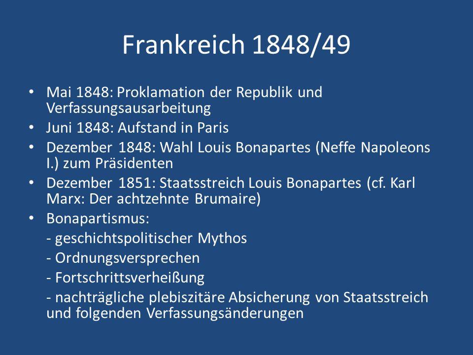 Frankreich 1848/49 Mai 1848: Proklamation der Republik und Verfassungsausarbeitung. Juni 1848: Aufstand in Paris.