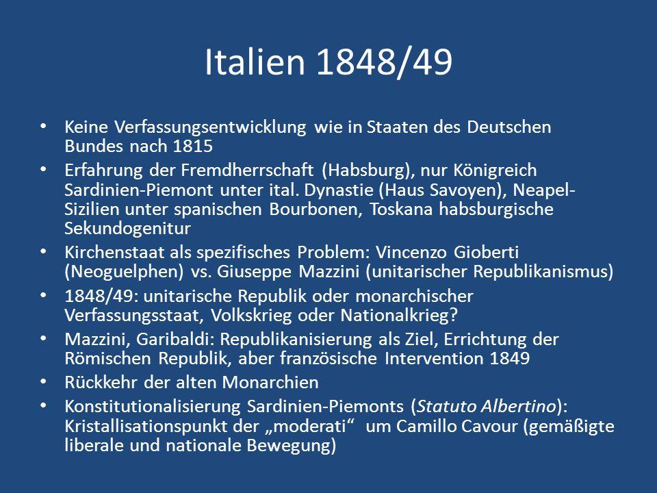 Italien 1848/49 Keine Verfassungsentwicklung wie in Staaten des Deutschen Bundes nach 1815.