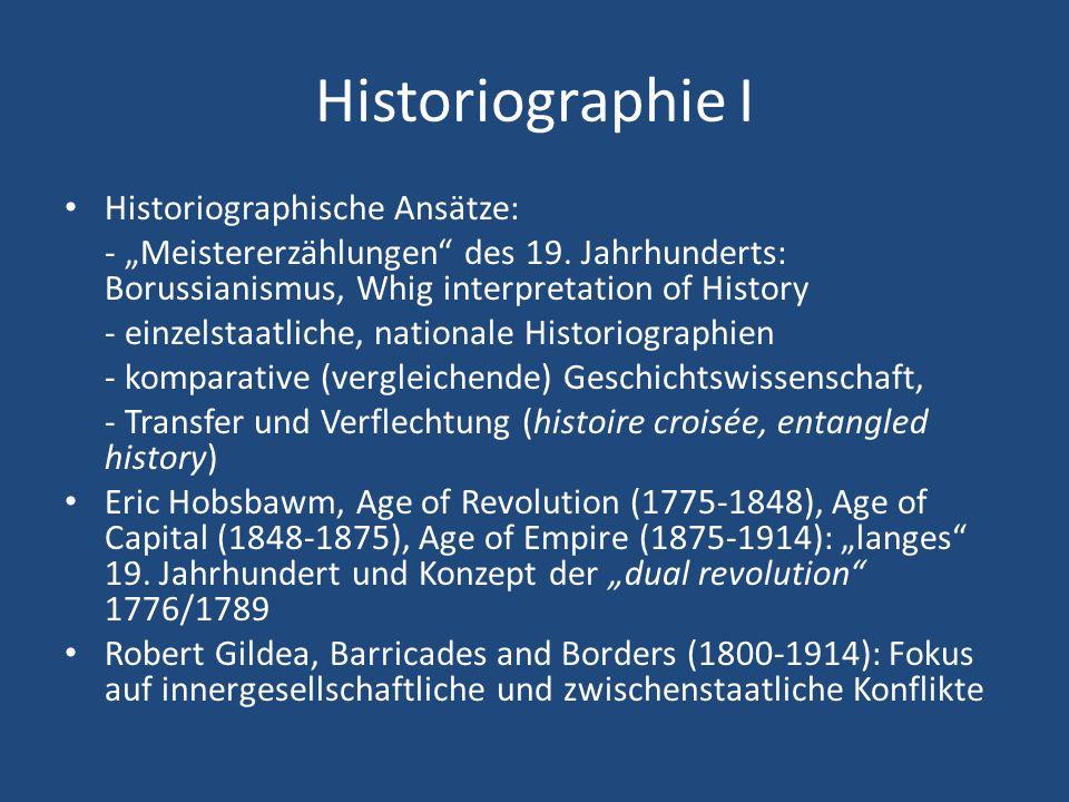 Historiographie I Historiographische Ansätze: