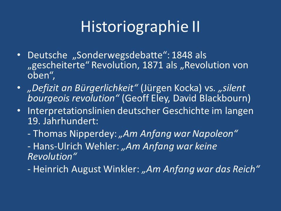 """Historiographie II Deutsche """"Sonderwegsdebatte : 1848 als """"gescheiterte Revolution, 1871 als """"Revolution von oben ,"""