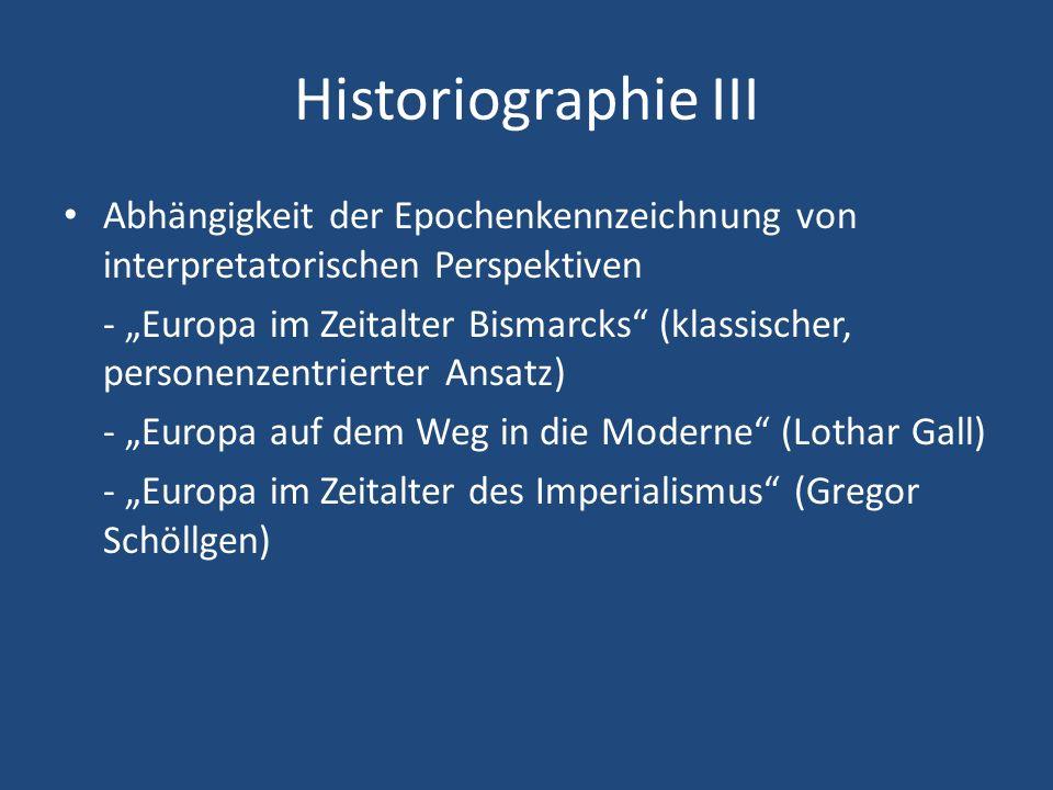 Historiographie III Abhängigkeit der Epochenkennzeichnung von interpretatorischen Perspektiven.