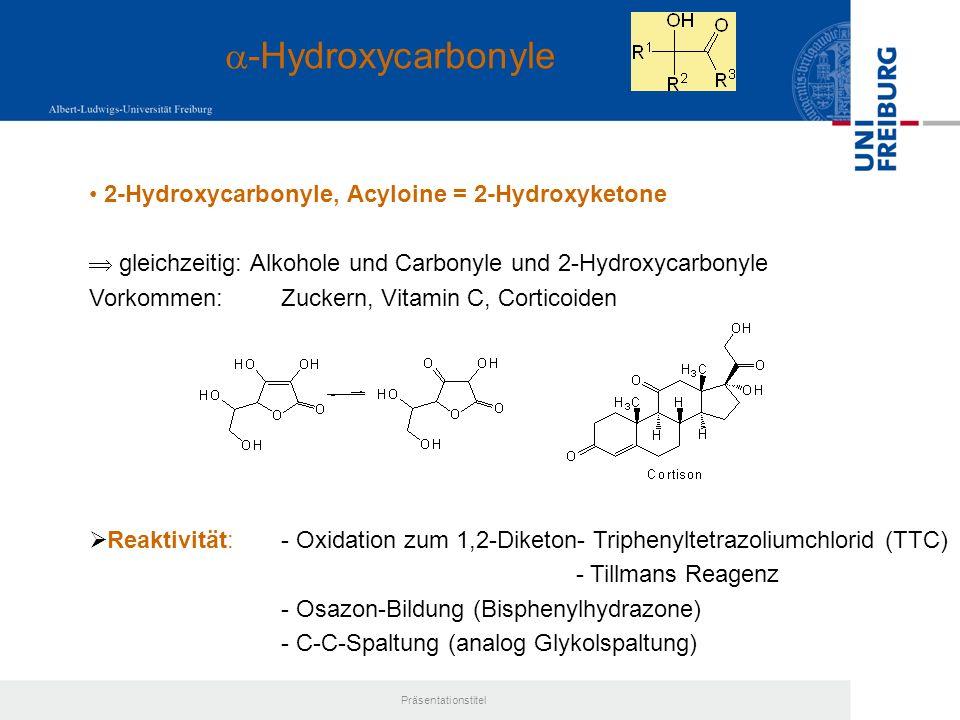 a-Hydroxycarbonyle 2-Hydroxycarbonyle, Acyloine = 2-Hydroxyketone