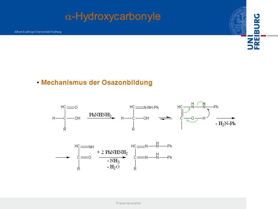 a-Hydroxycarbonyle Mechanismus der Osazonbildung Präsentationstitel