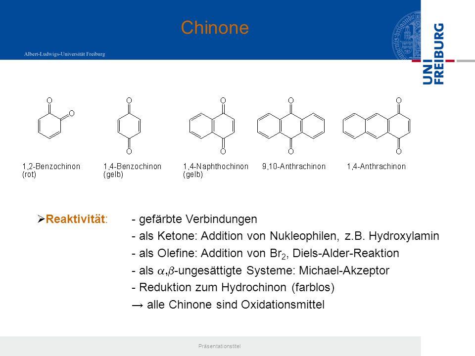 Chinone Reaktivität: - gefärbte Verbindungen