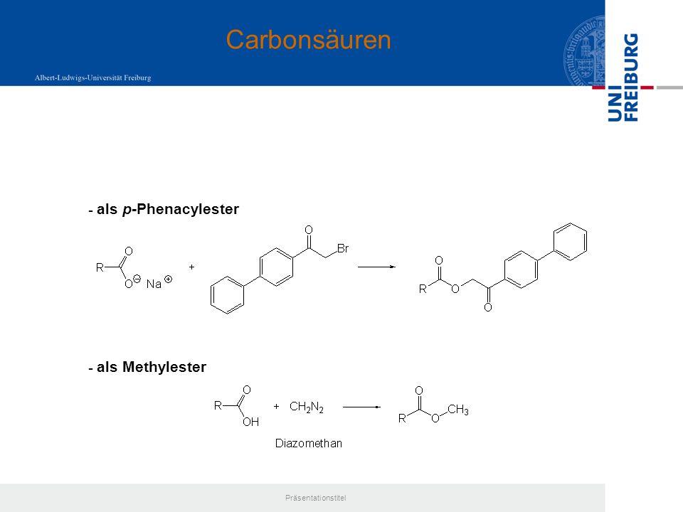 Carbonsäuren - als p-Phenacylester - als Methylester