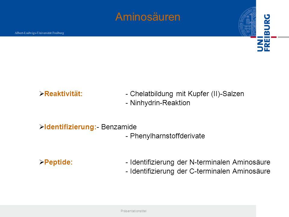 Aminosäuren Reaktivität: - Chelatbildung mit Kupfer (II)-Salzen