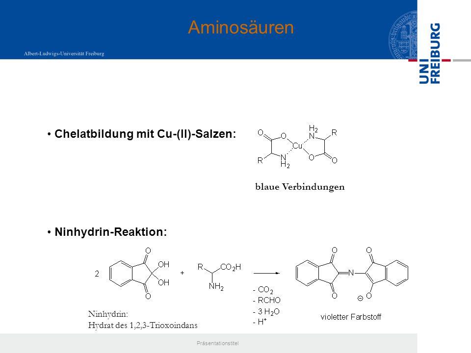 Aminosäuren Chelatbildung mit Cu-(II)-Salzen: Ninhydrin-Reaktion: