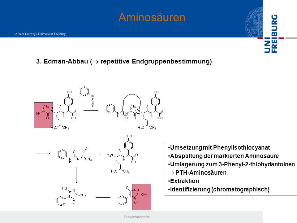 Aminosäuren 3. Edman-Abbau ( repetitive Endgruppenbestimmung)