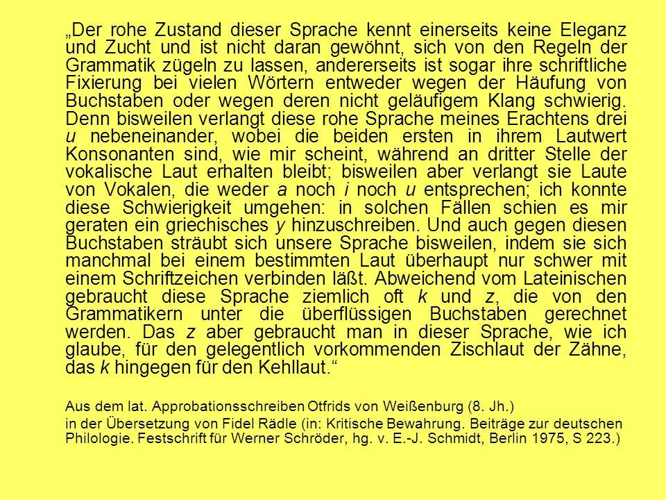 Aus dem lat. Approbationsschreiben Otfrids von Weißenburg (8. Jh.)