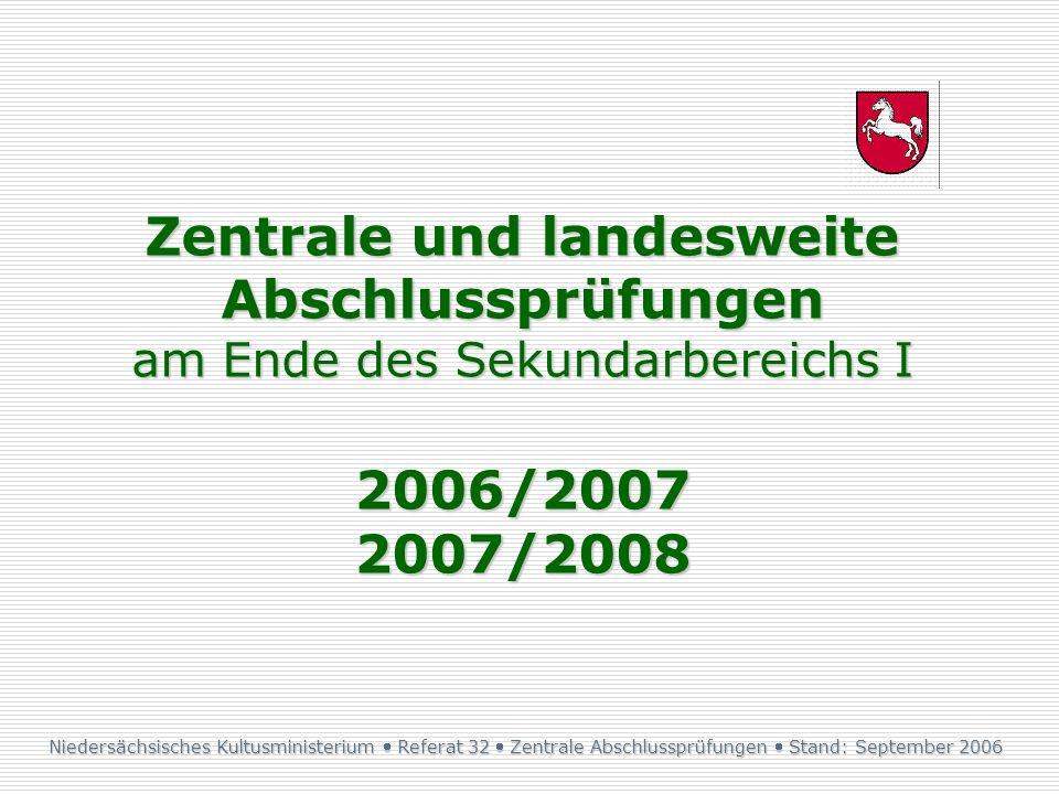 Zentrale und landesweite Abschlussprüfungen am Ende des Sekundarbereichs I 2006/2007 2007/2008