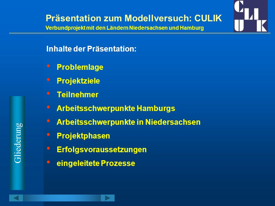 Präsentation zum Modellversuch: CULIK
