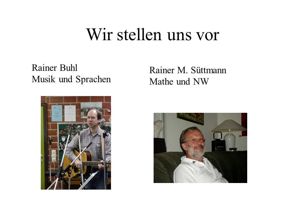 Wir stellen uns vor Rainer Buhl Rainer M. Süttmann Musik und Sprachen