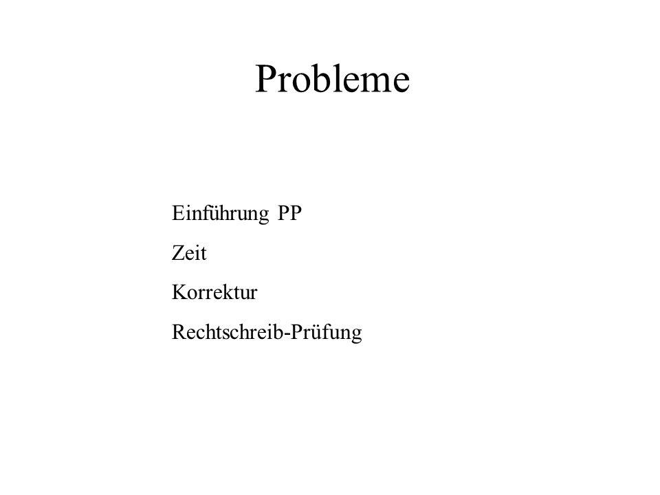 Probleme Einführung PP Zeit Korrektur Rechtschreib-Prüfung
