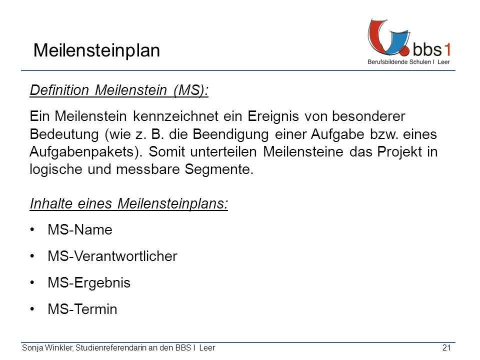 Meilensteinplan Definition Meilenstein (MS):