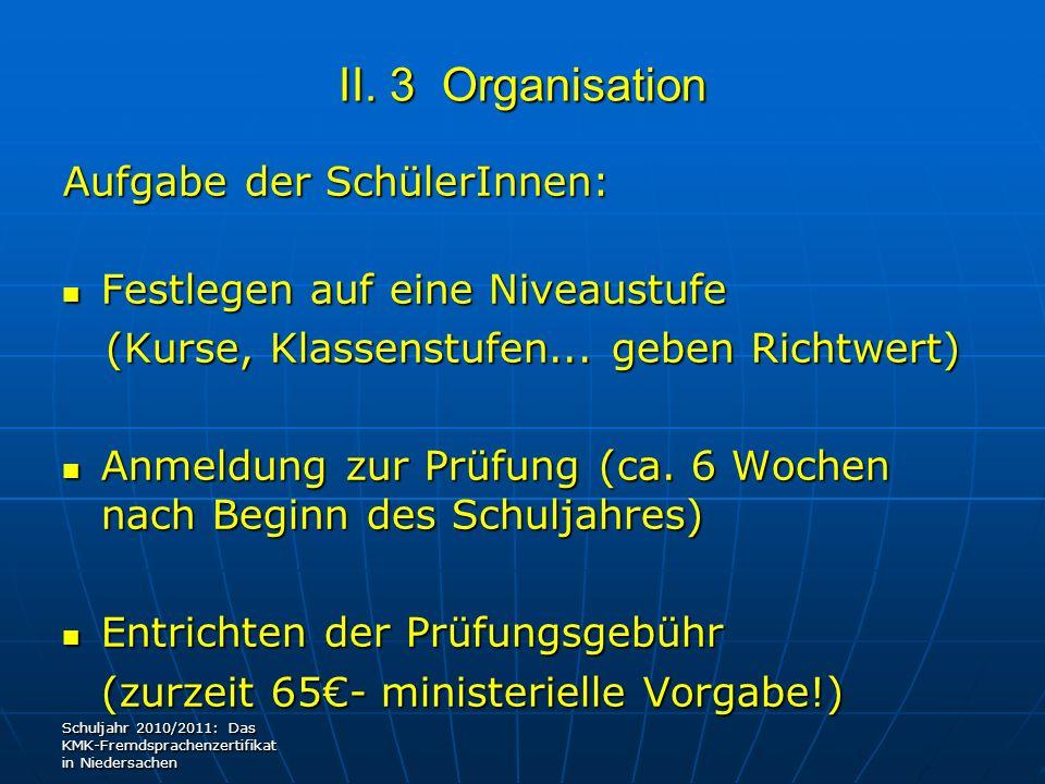 II. 3 Organisation Aufgabe der SchülerInnen: