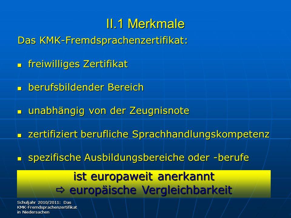 II.1 Merkmale ist europaweit anerkannt europäische Vergleichbarkeit