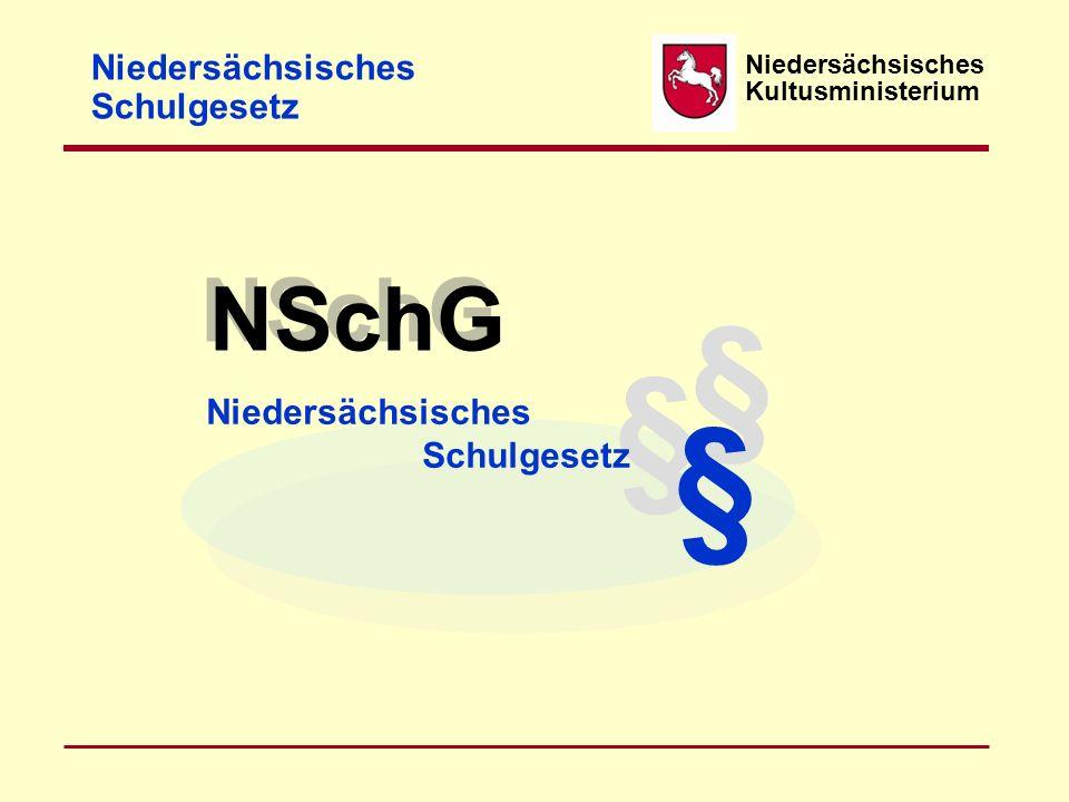 § § § NSchG Niedersächsisches Schulgesetz Niedersächsisches
